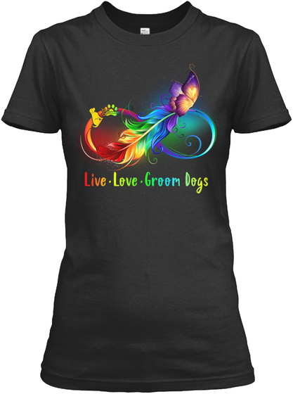 Live Love Groom Dogs Black T-Shirt Front