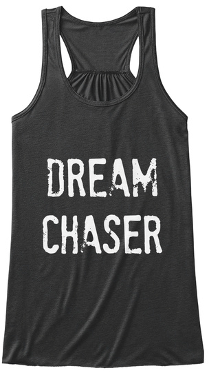 Dream Chaser Dark Grey Heather Women's Tank Top Front