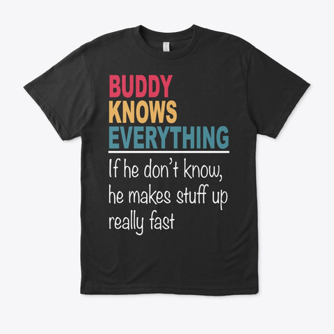 Buddy Knows Everything Father's Day Black T-Shirt Front