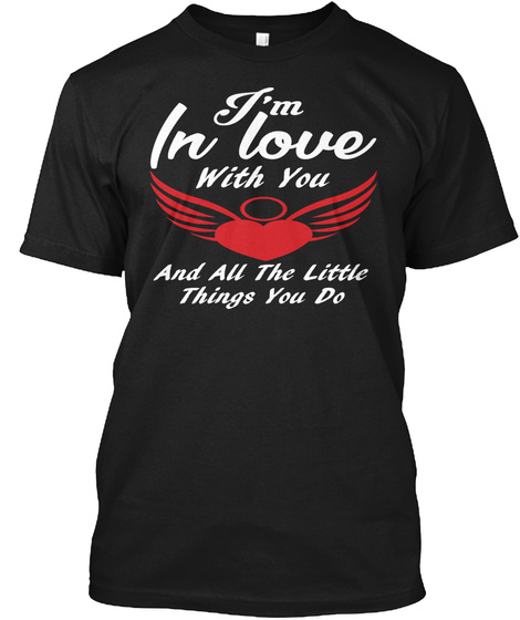 I'm In Love With You Black T-Shirt Front
