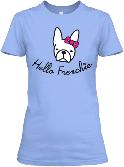 Hello Frenchie Light Blue T-Shirt Front