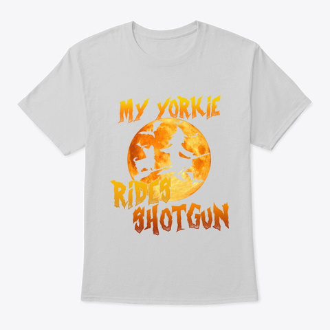 Cute Love Yorkie  Ride Shotgun Halloween Light Steel T-Shirt Front
