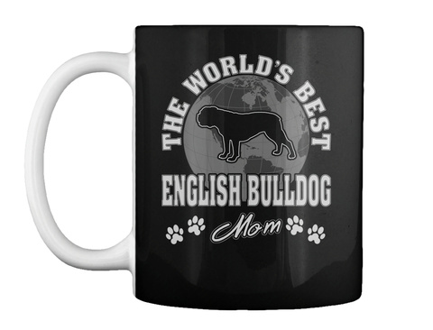 The World's Best English Bulldog Mom Black T-Shirt Front