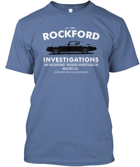 Rockford Investigations Jim Rockford Private Investigator Malibu , Ca $200 Per Day Plus Expenses Denim Blue T-Shirt Front