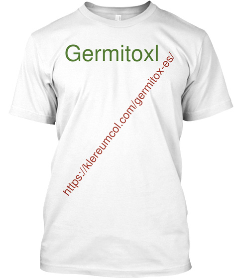 Germitoxl Https://Klereumcol.Com/Germitox Es/ White T-Shirt Front