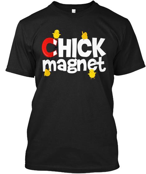 Chick Magnet Black T-Shirt Front