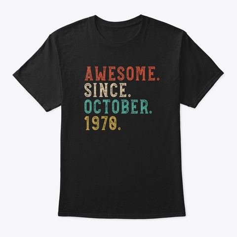 Awesome Since October 1970 50th Birthday Black T-Shirt Front