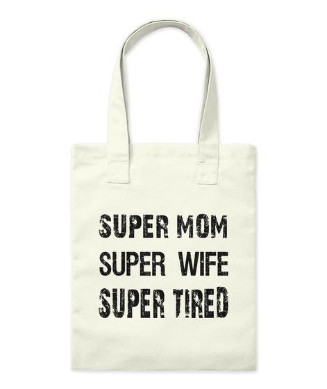 Super Mom Super Wife Super Tired Natural Tote Bag Front