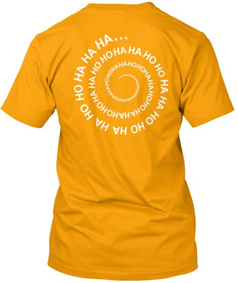 Ha Ha Ho Ho Ha Ha Ho Ho... Gold T-Shirt Back