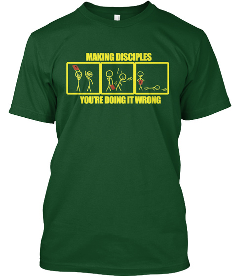 Making Disciples Christian Tee Deep Forest T-Shirt Front