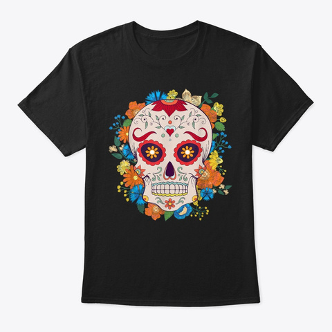 Suger Skull Day Of The Death Dia De Los Black T-Shirt Front