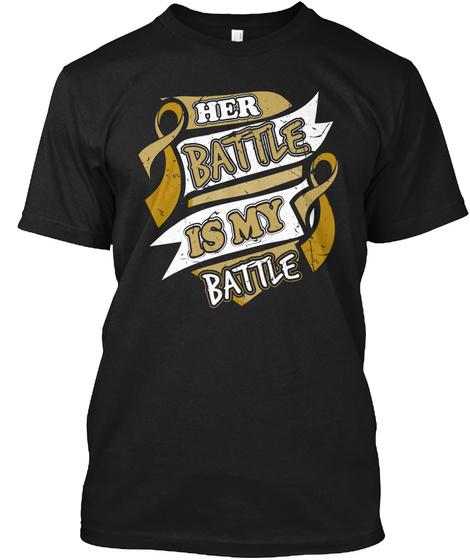 Her Battle Is My Battle! Childhood Black T-Shirt Front