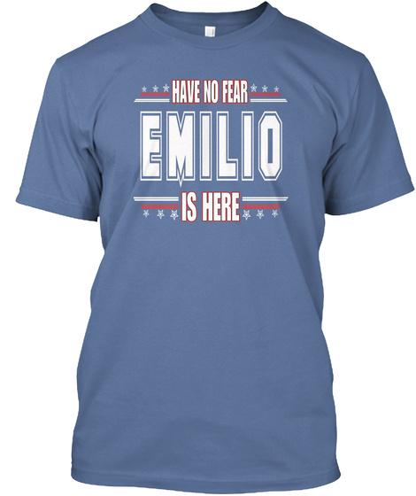 Have No Fear Emilio Is Here Denim Blue T-Shirt Front