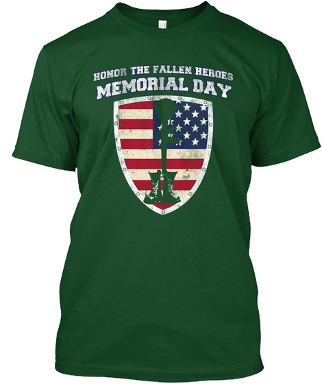 Honor The Fallen Heroes Memorial Day Deep Forest T-Shirt Front