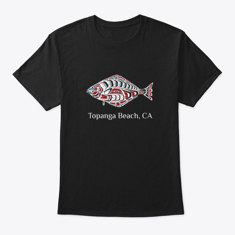 Topanga Beach Ca  Halibut Fish Pnw Black T-Shirt Front