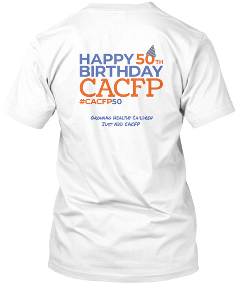 Happy 50th Birthday Cacfp Cacfp50 Growing Healthy Children Just Add White T Shirt