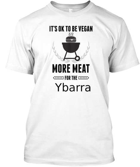 Ybarra More Meat For Us Bbq Shirt White T-Shirt Front