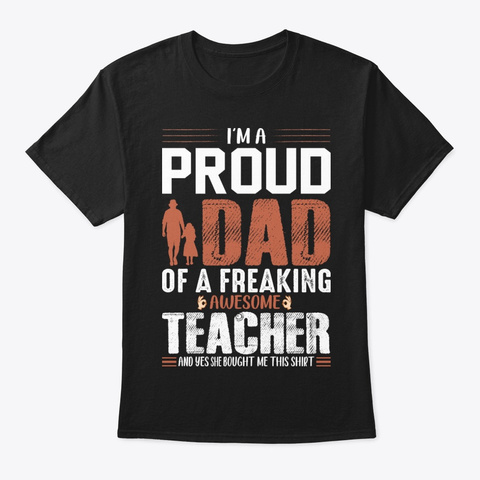 Dad Of A Freaking Awesome Teacher Black T-Shirt Front