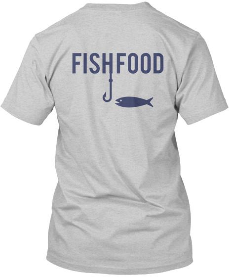 Fish  Food Light Steel T-Shirt Back