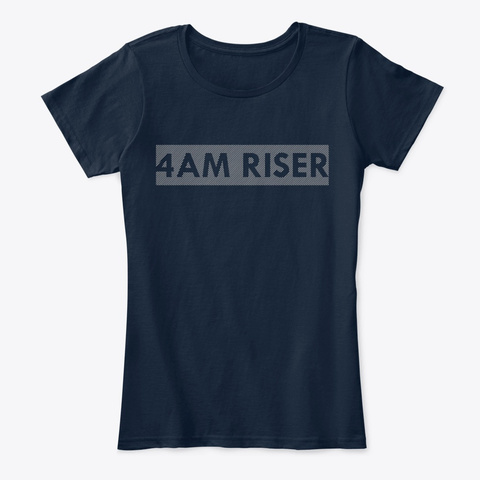 Early Riser  4 Am Morning Person  New Navy T-Shirt Front
