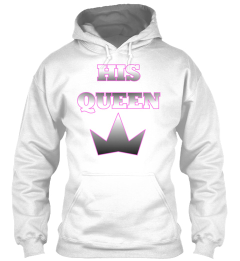 His Queen Pink White T-Shirt Front