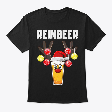 Beer Lover Gift, Reinbeer Holiday Gifts Black T-Shirt Front