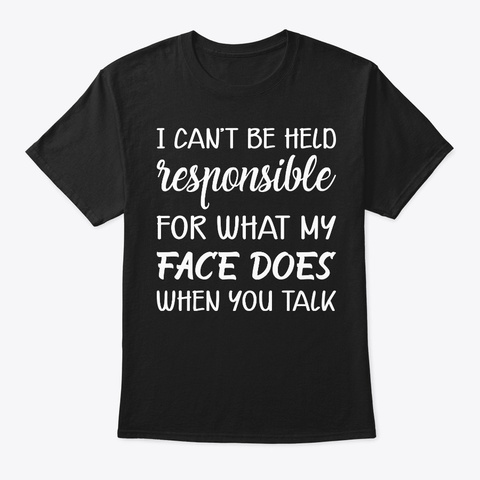Offensive T Shirts  I Can't Be Held Resp Black T-Shirt Front