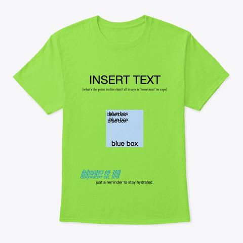 "Dailywaterr ""Insert Text"" T Shirt 2 Lime T-Shirt Front"