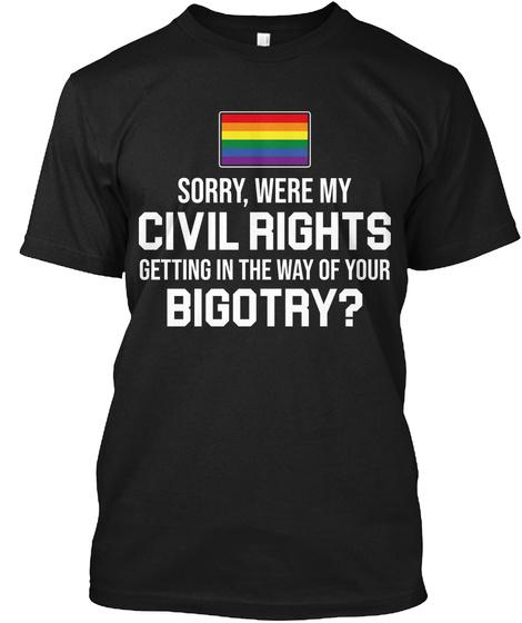 Civil Rights Over Bigotry Black T-Shirt Front