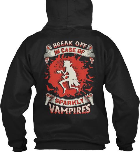 Break Off In Case Of Sparkly Vampires Black T-Shirt Back