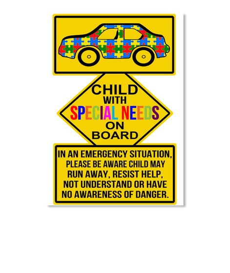 Child With Special Needs On Board In An Emergency Situation Please Be Aware Child May Run Away Resist Help Not... White Sticker Front