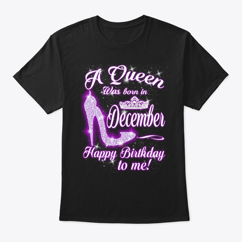 A Queen Was Born In December Black T-Shirt Front