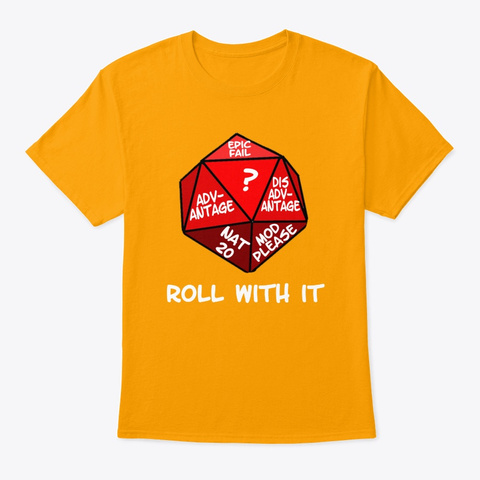 Roll With It Gold T-Shirt Front