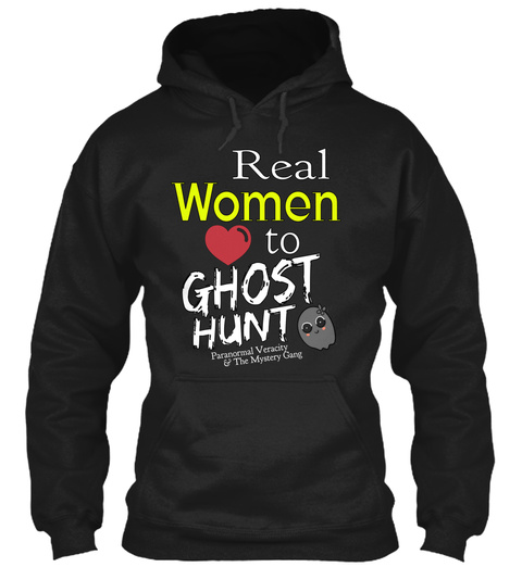 Real Women To Ghost Hunt Black T-Shirt Front