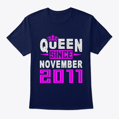 Queen Since November 2011 Birthday Gift Navy T-Shirt Front