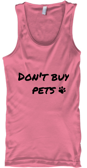 Don't Buy Pets Neon Pink T-Shirt Front