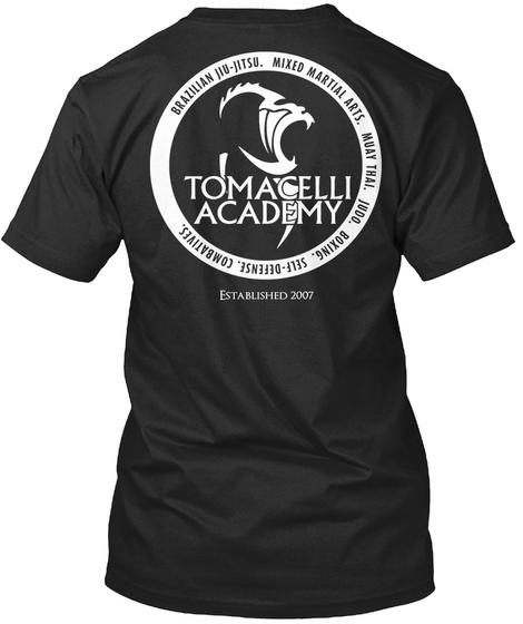 Brazilian Jiu Jitsu. Mixed Arts. Muay Thai. Judo. Boxing. Self Defense. Combatives. Tomacelli Academy Vintage Black T-Shirt Back
