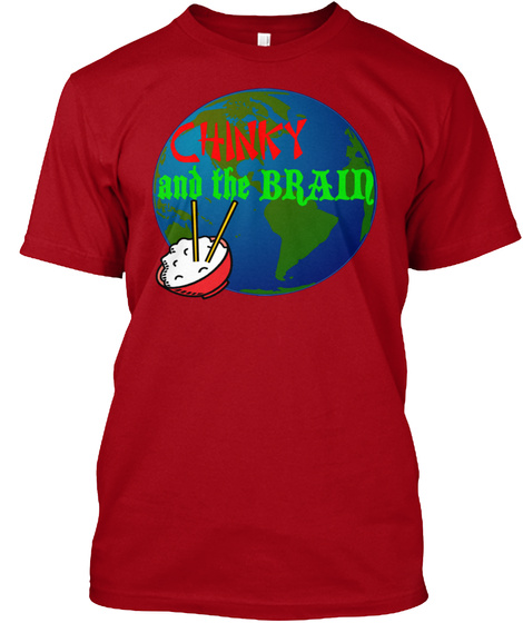 Official Chinky And The Brain Tee Deep Red T-Shirt Front