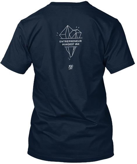 Entrepreneur On Mindset 100 New Navy T-Shirt Back