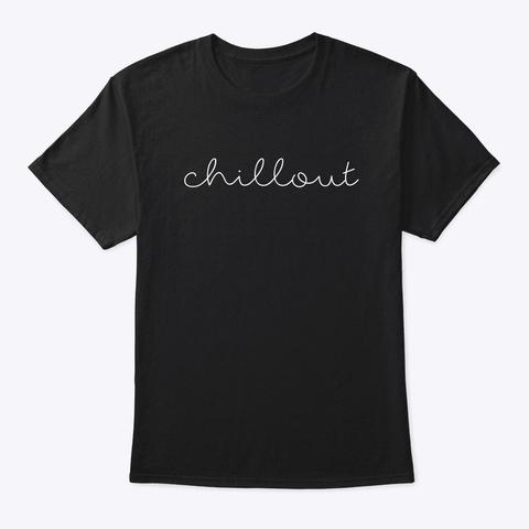 T Shirt: Chillout Black T-Shirt Front