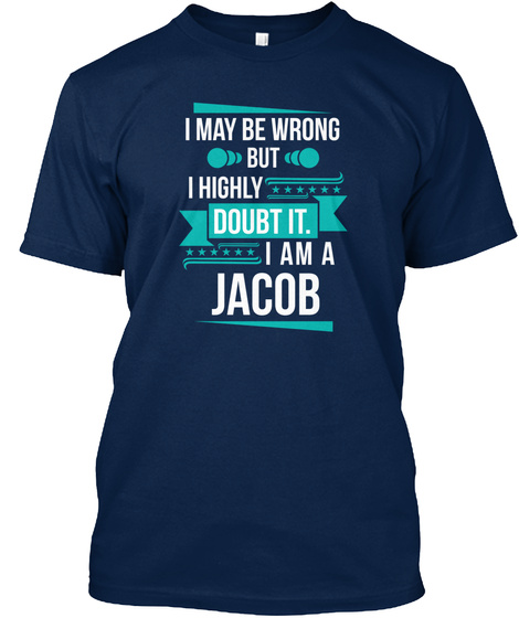Jacob I May Be Wrong But I Doubt It Navy T-Shirt Front