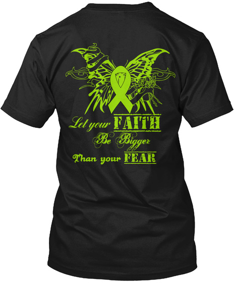 Id Your Your Faith Be Bigger Than Your Fear Black T-Shirt Back