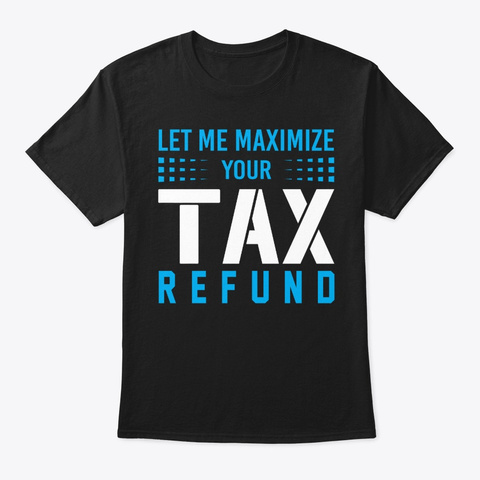 Tax Refund Black T-Shirt Front