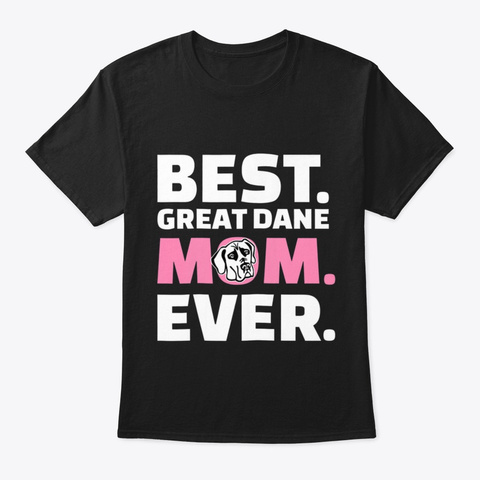 Great Dane Mom T Shirt Black T-Shirt Front