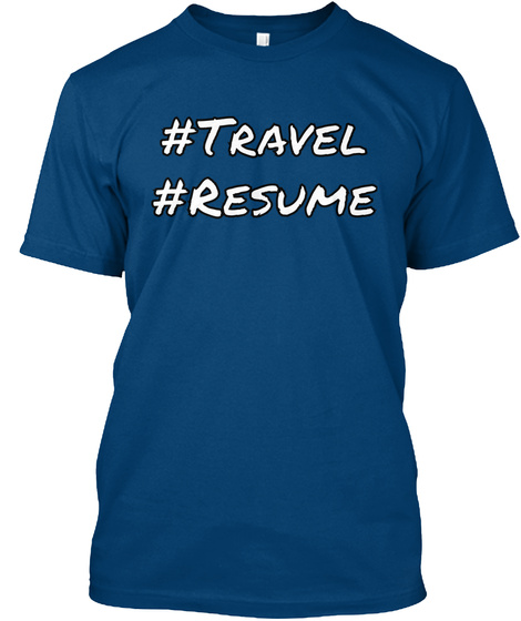 #Travel #Resume Cool Blue T-Shirt Front