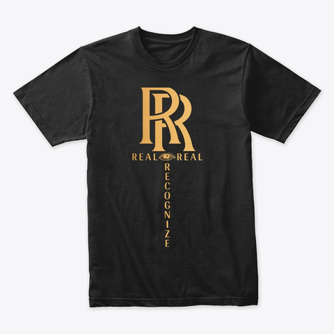 Real Recognize Real  Black T-Shirt Front