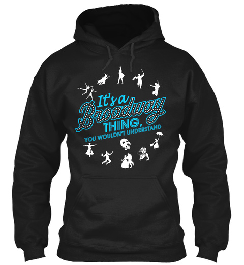 It's A Broadway Thing, You Wouldn't Understand Black T-Shirt Front