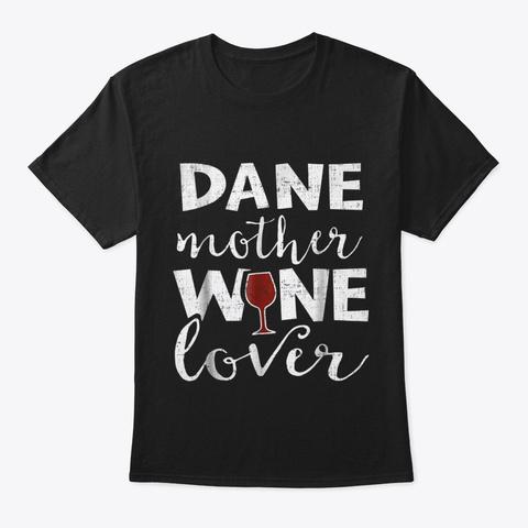 Great Dane Momwine Gift For Mama Grandma Black T-Shirt Front