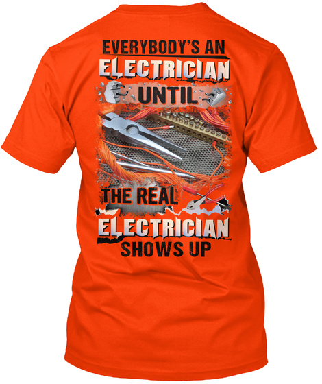 Everybody's An Electrician Until The Real Electrician Shows Up Orange T-Shirt Back