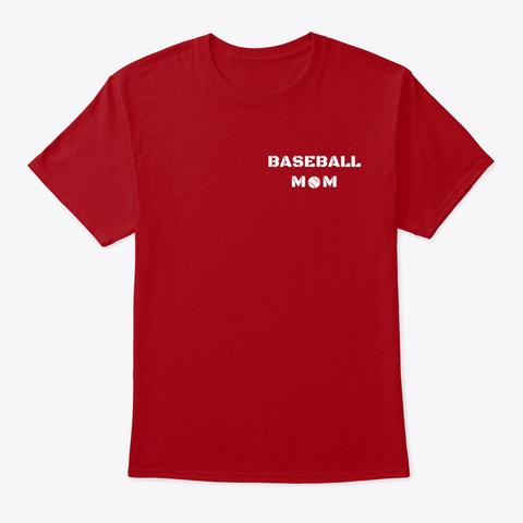 Baseball Mom   I Raised Mine Deep Red T-Shirt Front